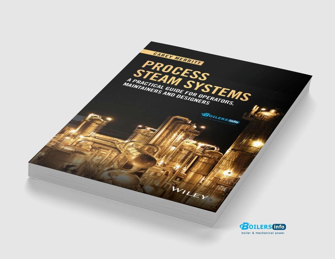 Process Steam Systems A Practical Guide for Operators, Maintainers, and Designers