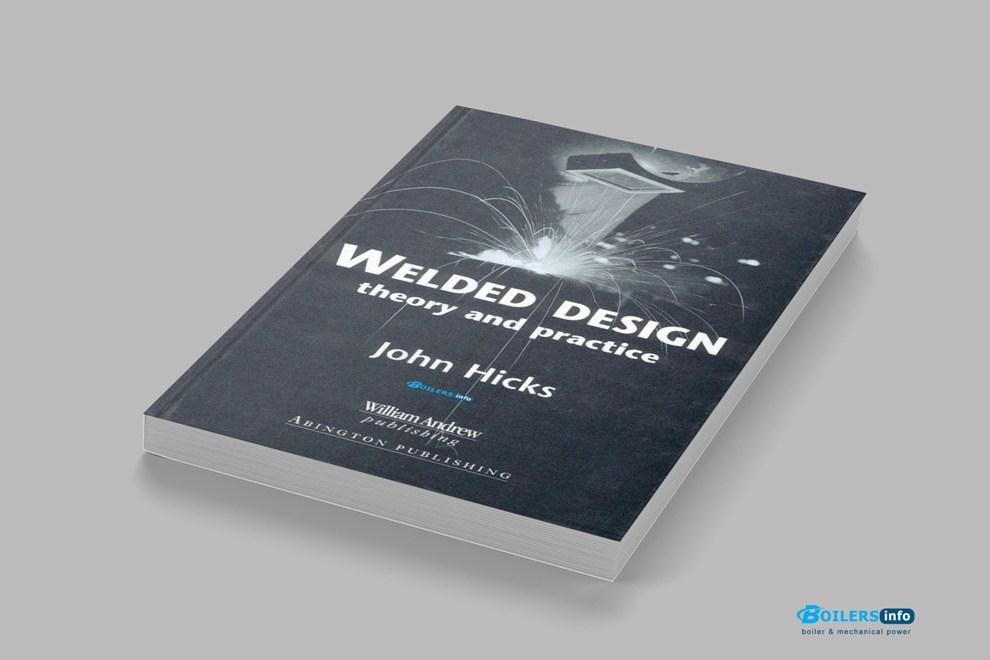 Welded Design Theory and Practice