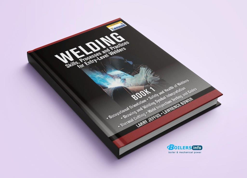 Welding Skills Processes and Practices for Entry Level Welders