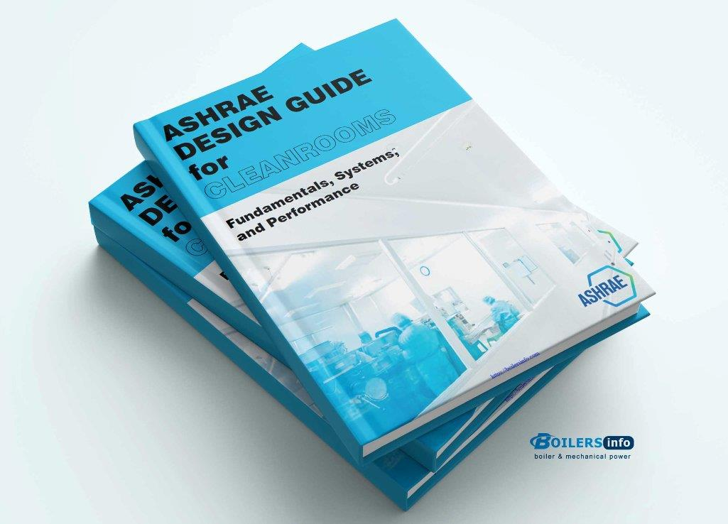 ASHRAE Design Guide for Clean rooms Fundamentals System and Performance