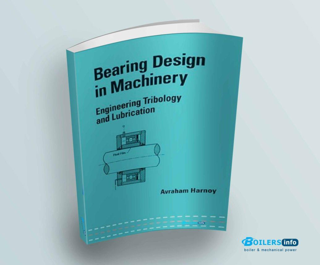 Bearing Design in Machinery Engineering Tribology and Lubrication