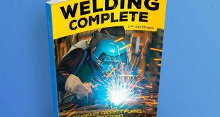 Welding Complete, 2nd Edition Techniques, Project Plans & Instructions
