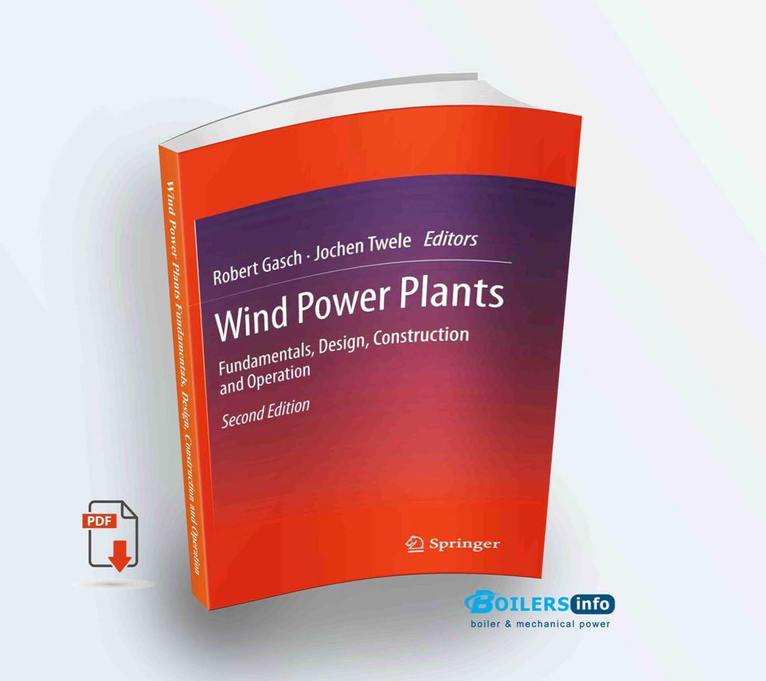 Wind Power Plants Fundamentals, Design, Construction and Operation