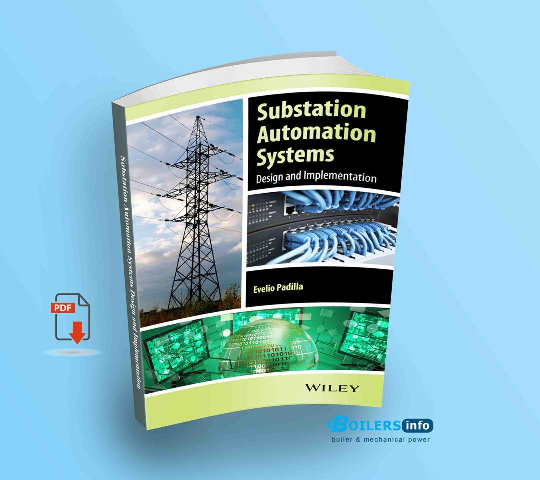 Substation Automation Systems Design and Implementation